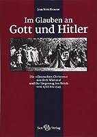 Im Glauben an Gott und Hitler: Die »Deutschen Christen« aus dem Wieratal und ihr Siegeszug ins Reich von 1928 bis 1945