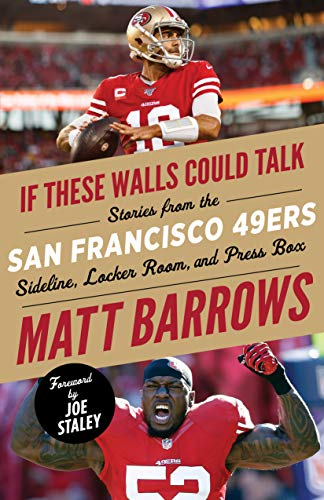 If These Walls Could Talk: San Francisco 49ers: Stories from the San Francisco 49ers Sideline, Locker Room, and Press Box (English Edition)
