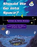 Should we go to space? Info Trail Fluent Book 12 (LITERACY LAND)