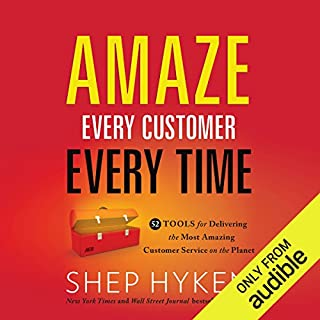 Amaze Every Customer Every Time     52 Tools for Delivering the Most Amazing Customer Service on the Planet              By:                                                                                                                                 Shep Hyken                               Narrated by:                                                                                                                                 Joe Bronzi                      Length: 5 hrs and 26 mins     54 ratings     Overall 4.4