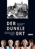 Der dunkle Ort: 25 Schicksale aus dem DDR-Frauengefängnis Hoheneck
