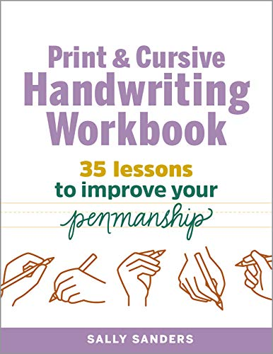 Compare Textbook Prices for The Print and Cursive Handwriting Workbook: 35 Lessons to Improve Your Penmanship Workbook Edition ISBN 9781641524179 by Sanders, Sally