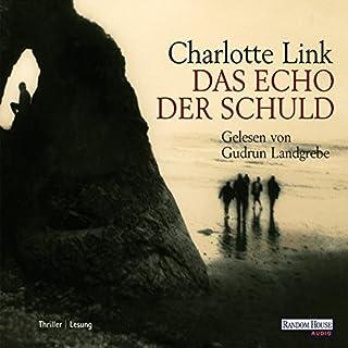 Das Echo der Schuld                   Autor:                                                                                                                                 Charlotte Link                               Sprecher:                                                                                                                                 Gudrun Landgrebe                      Spieldauer: 7 Std. und 19 Min.     199 Bewertungen     Gesamt 4,2
