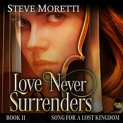Song for a Lost Kingdom, Book II Audiobook By Steve Moretti cover art