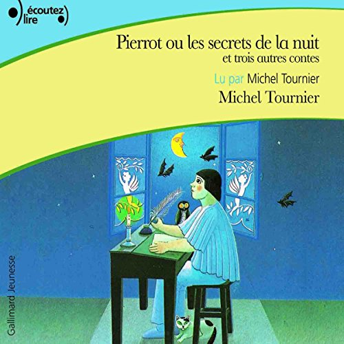 Pierrot ou les secrets de la nuit et trois autres contes audiobook cover art