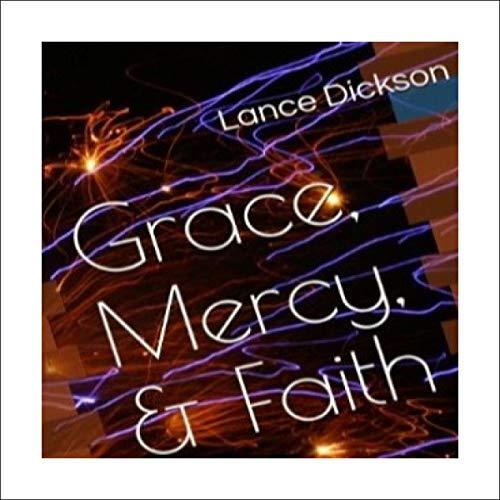Grace, Mercy, & Faith audiobook cover art