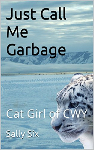 Just Call Me Garbage: Cat Girl of CWY