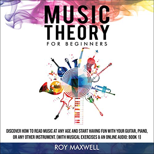 Music Theory for Beginners: Discover How to Read Music at Any Age and Start Having Fun With Your Guitar, Piano, or Any Other Instrument Titelbild