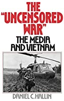 "The ""Uncensored War"": The Media and Vietnam"