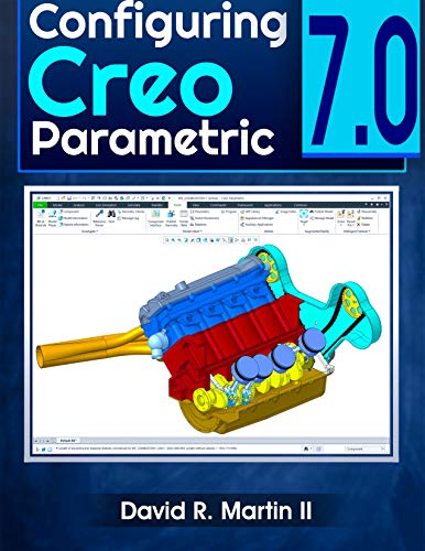 Configuring Creo Parametric 7.0 (Creo Power Users Book 6) (English Edition)