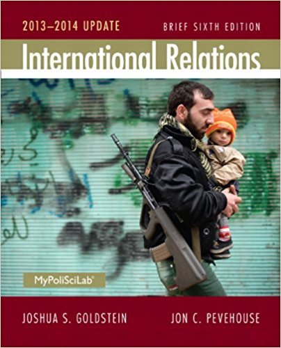 Compare Textbook Prices for International Relations Brief, 2013-2014 Update 6 Edition ISBN 9780205971435 by Goldstein, Joshua S.,Pevehouse, Jon C.