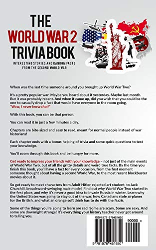 The World War 2 Trivia Book: Interesting Stories and Random Facts from the Second World War (Trivia War Books) (Volume 1)