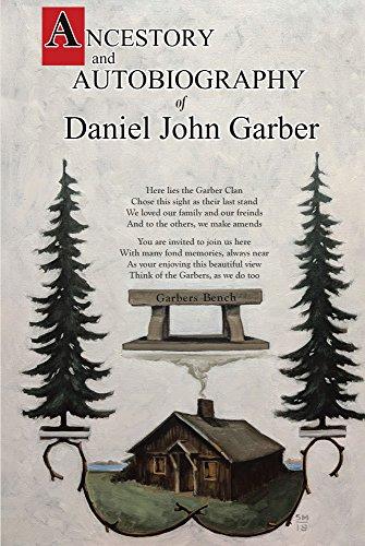 Ancestory and Autobiography of Daniel John Garber (English Edition)
