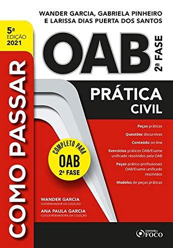 COMO PASSAR NA OAB 2ª FASE - PRATICA CIVIL - 5ª ED - 2021