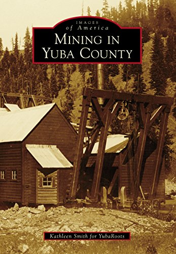 Mining in Yuba County (Images of America) (English Edition)