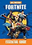 100% Unofficial Fortnite Essential Guide