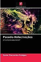 Pseudo-Halucinações