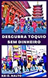 Descubra Tóquio Sem Dinheiro (Portuguese Edition)