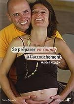 Se préparer en couple à l'accouchement de Maïtie Trélaün