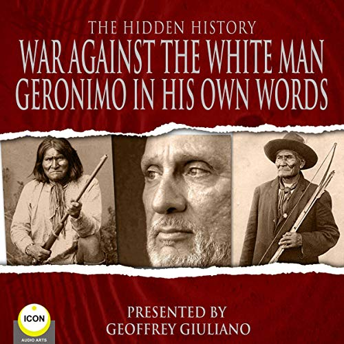 War Against the White Man - Geronimo the Hidden History cover art