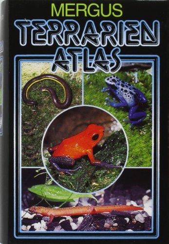 Terrarien Atlas, Bd.1, Kulturgeschichte, Biologie und Terrarienhaltung von Amphibien, Schleichenlurche, Schwanzlurche, Froschlurche
