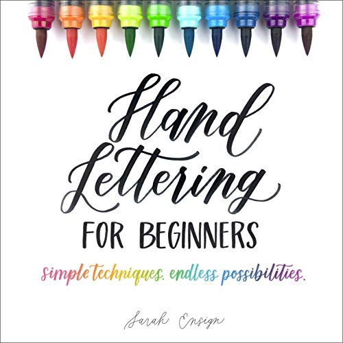 Hand Lettering for Beginners: Simple Techniques. Endless Possibilities. (English Edition)