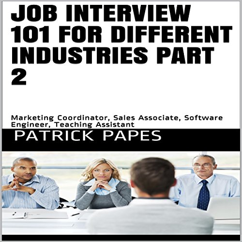 Job Interview 101 for Different Industries, Part 2 audiobook cover art