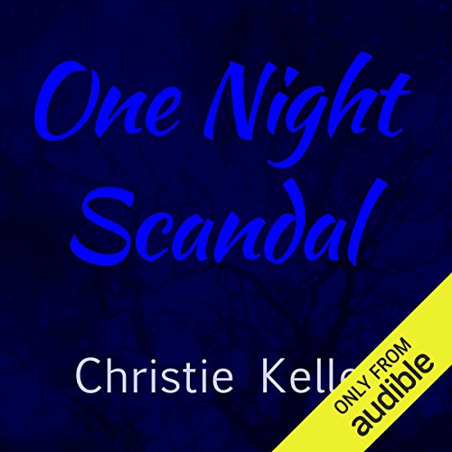 One Night Scandal     The Spinster Club, Book 5              By:                                                                                                                                 Christie Kelley                               Narrated by:                                                                                                                                 Ashford MacNab                      Length: 9 hrs and 1 min     Not rated yet     Overall 0.0