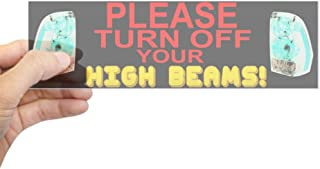 CafePress Please Turn Off Your High Beams Bumper Sticker 10
