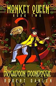 The Brigadoon Boondoggle: Monkey Queen Book Two by [Robert Dahlen, Willow San]