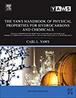 The Yaws Handbook of Physical Properties for Hydrocarbons and Chemicals: Physical Properties for More Than 54,000 Organic and Inorganic Chemical Compounds, Coverage for C1 to C100 Organics and Ac to Zr Inorganics