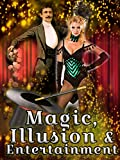 Magic, Illusion and Entertainment