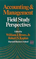 Accounting and Management: Field Study Perspectives