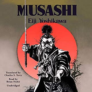 Musashi                   Written by:                                                                                                                                 Eiji Yoshikawa,                                                                                        Charles S. Terry - translator                               Narrated by:                                                                                                                                 Brian Nishii                      Length: 53 hrs and 24 mins     23 ratings     Overall 4.8