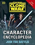 Star Wars The Clone Wars Character Encyclopedia: Join the battle!...