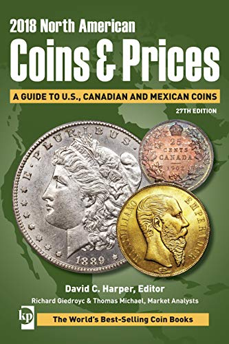 2018 North American Coins & Prices: A Guide to U.S., Canadian...