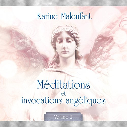 Méditations et invocations angéliques 2 audiobook cover art