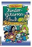 Peter Burschs Kinder-Gitarrenbuch: Mit viel Spaß von Anfang an!, (inkl. CD) - Bursch