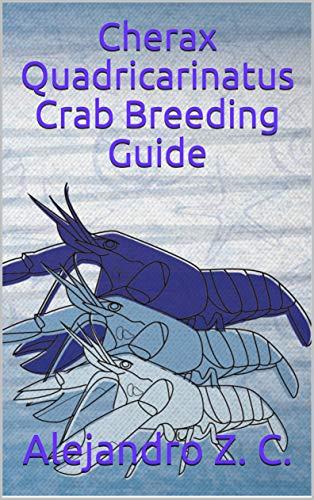 Cherax Quadricarinatus Crab Breeding Guide (English Edition)