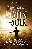 Communions du matin et du soir: S'unir avec sa Mère, la terre et son Père, l'esprit (Pratique culture esséniennes)
