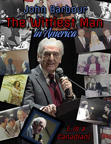 John Barbour's Wittiest Man in America ...is a Canadian (English Edition)