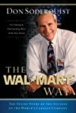 The Wal-Mart Way: The Inside Story of the Success of the World's Largest Company: The Real Story Behind Wal-Mart's Greatest Growth Years from the Man Who Preserved the Culture (English Edition)