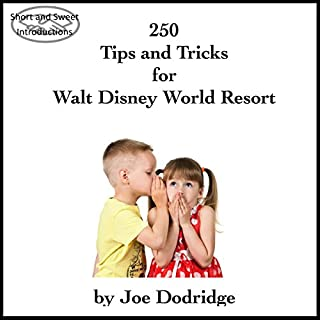 250 Tips and Tricks for Walt Disney World Resort audiobook cover art
