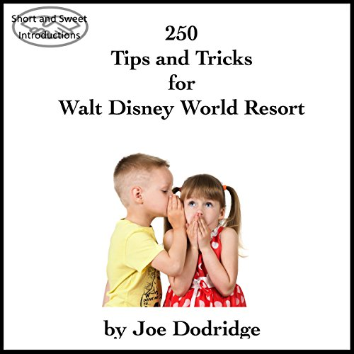 250 Tips and Tricks for Walt Disney World Resort audiobook cover art