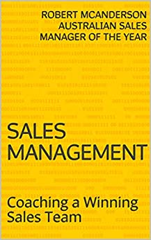 Sales Management: Coaching a Winning Sales Team by [Robert McAnderson Australian Sales Manager of The Year]