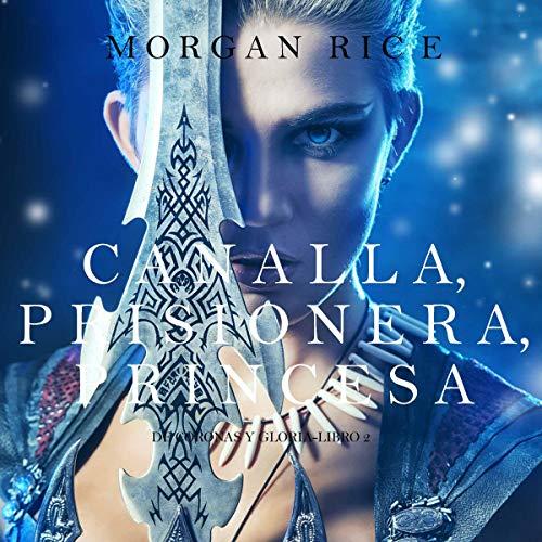 Diseño de la portada del título Canalla, Prisionera, Princesa