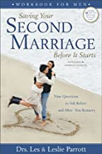 Saving Your Second Marriage Before It Starts: Nine Questions to Ask Before - and After - You Remarry, Workbook for Men
