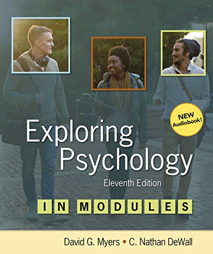 Compare Textbook Prices for Exploring Psychology in Modules Eleventh Edition ISBN 9781319104177 by Myers, David G.,DeWall, C. Nathan