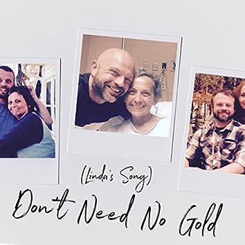 Don't Need No Gold (Linda's Song)