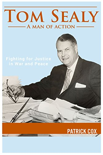 Tom Sealy - Man of Action: Fighting for Justice in War and Peace (English Edition)
